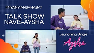 TalkShow Navis - Aysha   Nyanyian Sahabat