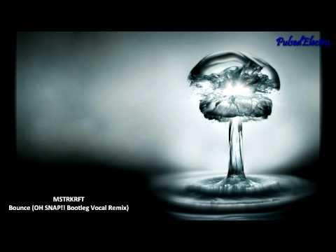 MSTRKRFT- Bounce (OH SNAP!! Bootleg Vocal Remix)