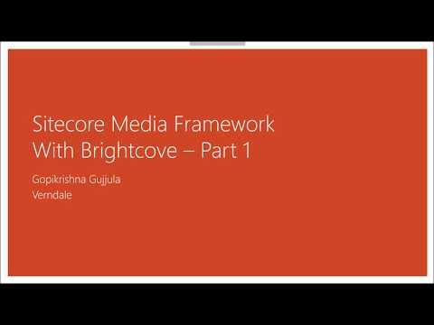 SUG Bangalore - Sitecore   Media framework with Brightcove   Part 1
