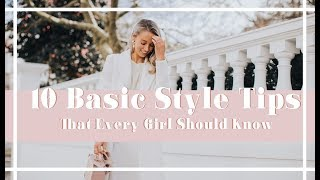 10 BASIC STYLE TIPS EVERY GIRL SHOULD KNOW // Fashion Mumblr