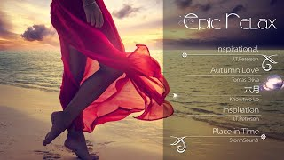 Epic Relax | Inspirational (Piano, Emotional) - Epic Music VN