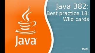 Урок Java 382: Best practice 18: Wild cards
