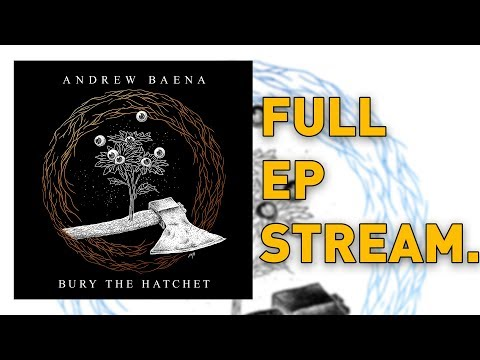 Andrew Baena - Bury The Hatchet (FULL EP STREAM) Mp3