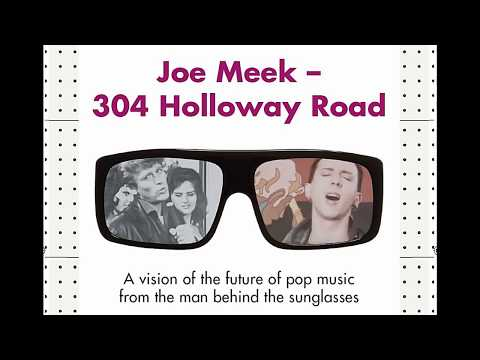 Joe Meek 304 Holloway Road