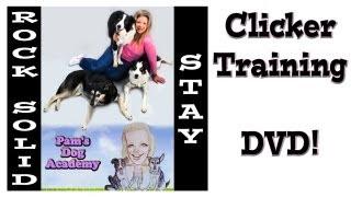 Rock Solid Stay: Clicker Training Dvd