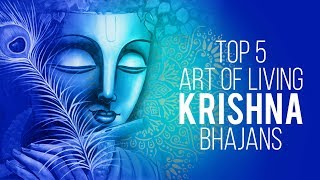 Top 5 Art Of Living Krishna Bhajans | Beautiful Collection Of Most Popular Shri Krishna Songs