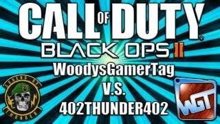 black ops 2   402thunder402 v s woodysgamertag bo2 multiplayer