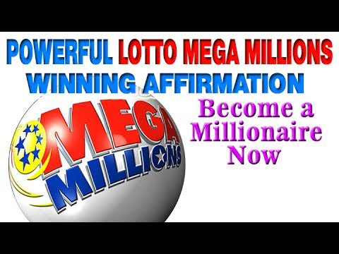 POWERFUL LOTTO MEGA MILLIONS WINNING AFFIRMATION – Become a Millionaire Now