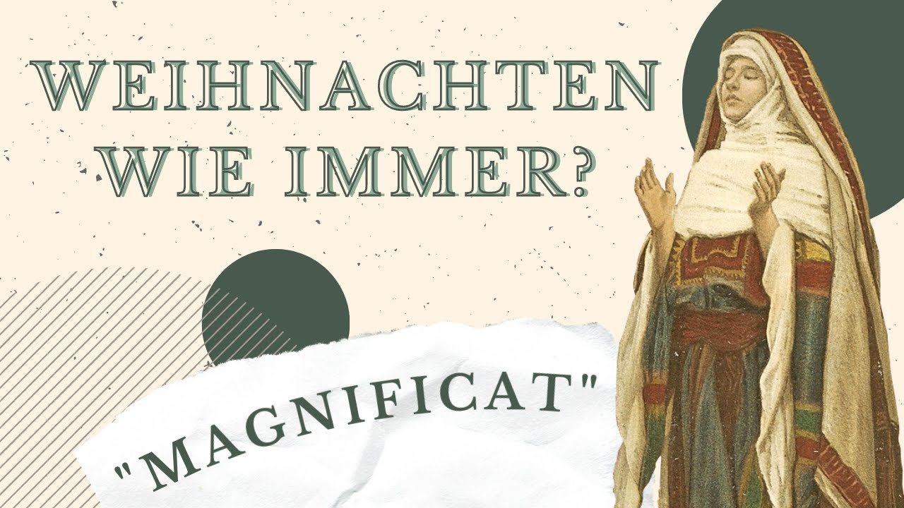 """Weihnachten wie immer? """"Magnificat"""""""