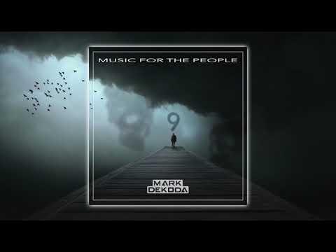 Mark Dekoda - Music For The People Vol. 9