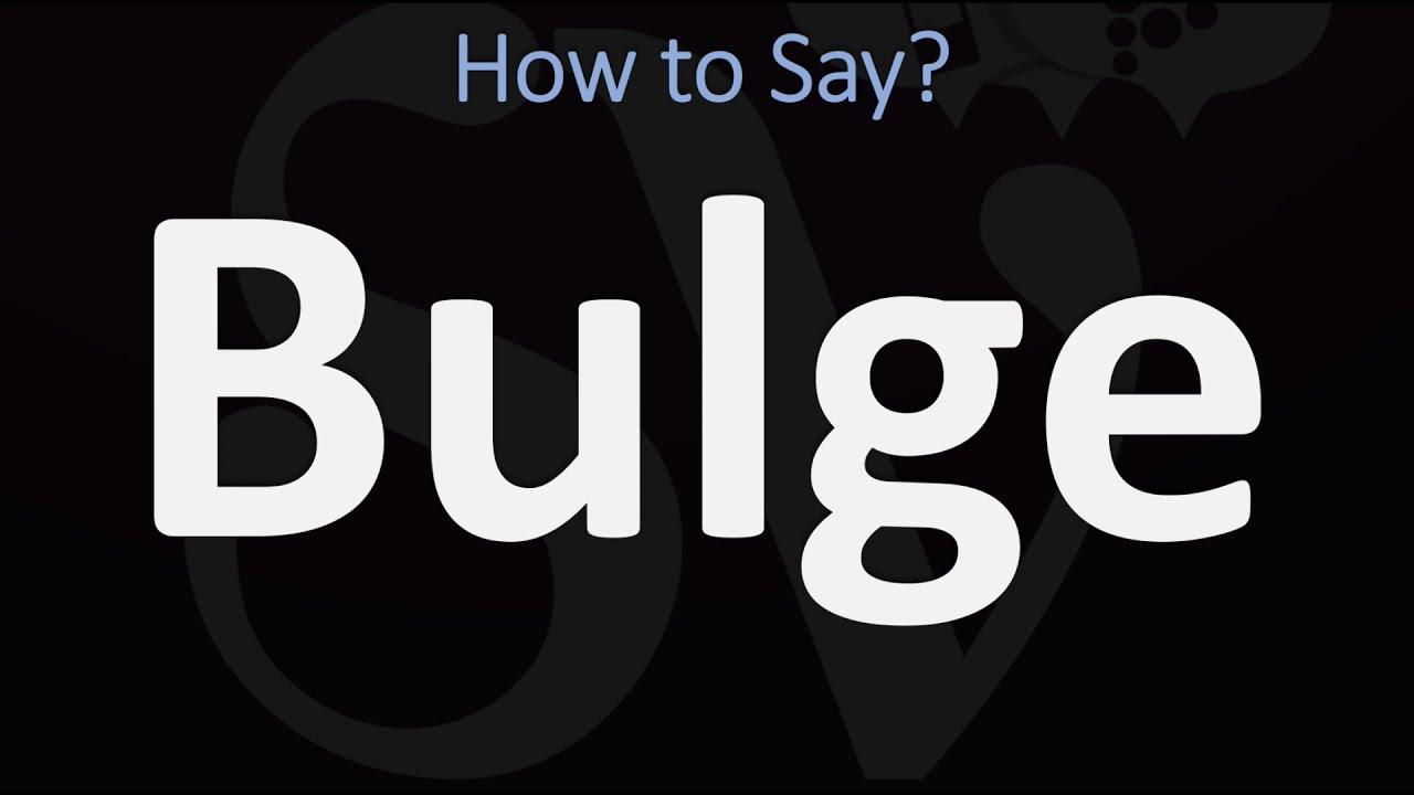 How to Pronounce Bulge? (CORRECTLY)
