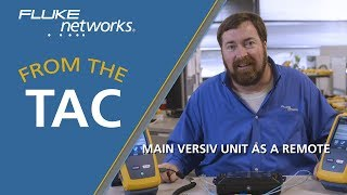 Using a Versiv™ Main Unit as a Remote By Fluke Networks