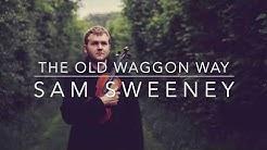 The Old Waggon Way (Sam Sweeney)