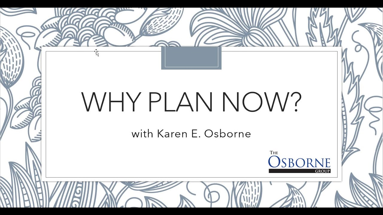 Why Plan Now?