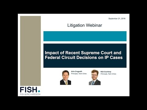 Webinar | Impact of Recent Supreme Court and Federal Circuit Decisions on IP Cases