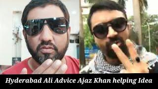 hyderabad ali advice ajaz khan helping idea