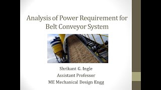 Analysis of Power Requirement for Belt Conveyor System