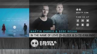 Martin Garrix & Bebe Rexha - In The Name Of Love (D-Block & S-te-Fan rmx)