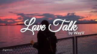 WayV - Love Talk (lyrics)