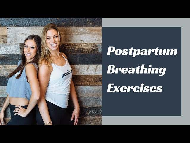 Best Postpartum Breathing Exercises