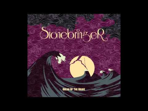 Stonebringer - Ocean Of The Brave