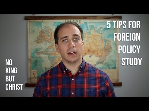 5 Tips for Foreign Policy Study