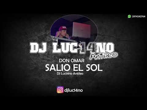 SALIO EL SOL (Perreo Cumbiero) - Mixer Zone DJ Luc14no Antileo - DON OMAR
