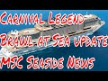 Carnival Legend Brawl at Sea Australia Cruise Updates MSC Seaside News