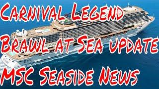 Carnival Legend Brawl at Sea Australia Cruise Updates MSC Seaside News