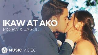 Download Ikaw at Ako - Moira & Jason (Music Video)