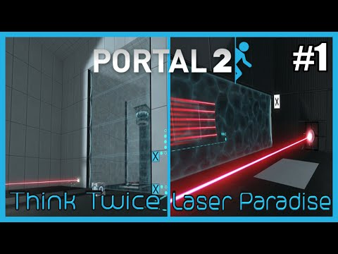 Portal 2 User-Created Levels Commentary - #1 (Think Twice / Laser Paradise)