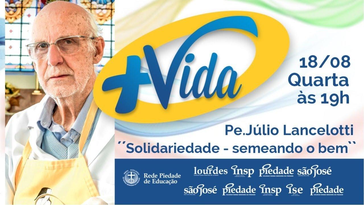 Nesta edição do programa +VIDA, a Rede Piedade de Educação traz Padre Júlio Lancellotti