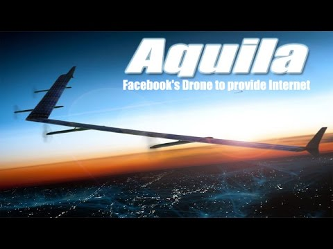 """Facebook's Drone """"Aquila"""" will beam Internet Access to Billions of People from Sky"""