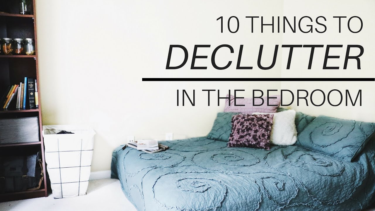 10 things to declutter in your bedroom minimalism and decluttering