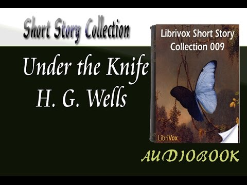 Under the Knife H. G. Wells Audiobook Short Story