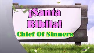 ¡Santa Biblia! / Chief Of Sinners