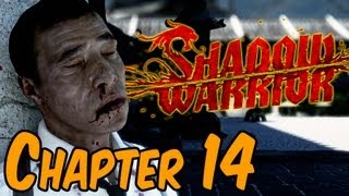 Shadow Warrior 2013 Walkthrough - Chapter 14 I'm Content To Kill Right Here Gameplay HD