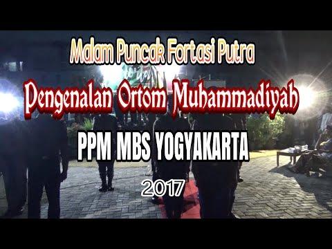PENGENALAN ORTOM MUHAMMADIYAH _ Malam Puncak Fortasi Putra 2017 PPM MBS YOGYAKARTA