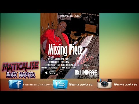 Missing Piece Riddim Mix {Rhome Records} [Dancehall] @Maticalise