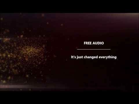 It's just changed everything - Free Audio