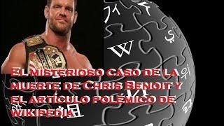 La Misteriosa muerte de Chris Benoit y el articulo polémico de Wikipedia