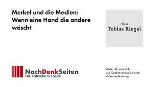Merkel und die Medien: Wenn eine Hand die andere wäscht | Tobias Riegel | NachDenkSeiten-Podcast