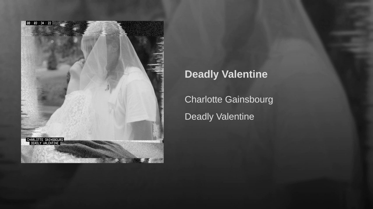 Deadly Valentine   YouTube