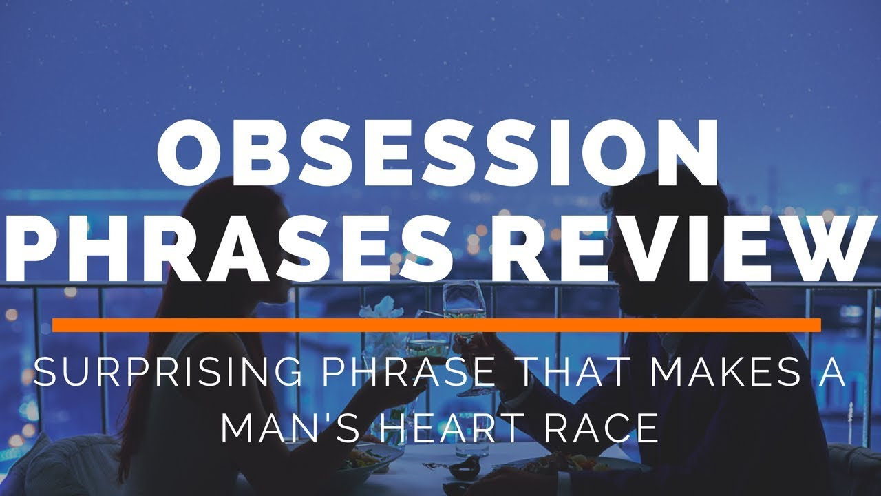 Obsession Phrases Review- Does It Work Or Scam?