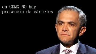 No hay Narcos en CDMX: Mancera