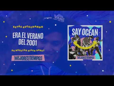 Say Ocean - Era El Verano Del 2001 | Album Stream