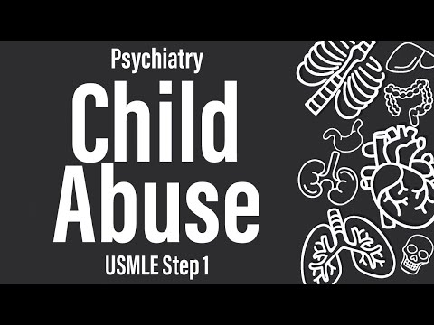 Child Abuse (Psychiatry) USMLE Step 1