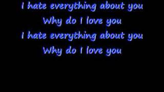 Three Days Grace - I Hate Everything About You - Lyrics