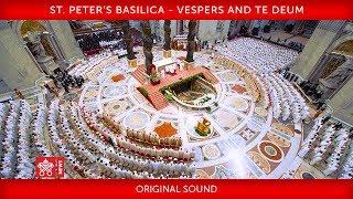 Pope Francis - St. Peter's Basilica - Vespers and Te Deum 2018-12-31