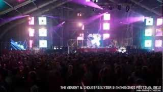 The Advent VS Industrialyzer LIVE @ Awakenings Festival 2012